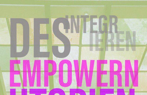 Desintegrieren – Empowern – in Utopien denken