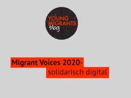 Young Migrant Voices 2020 - solidarisch digital